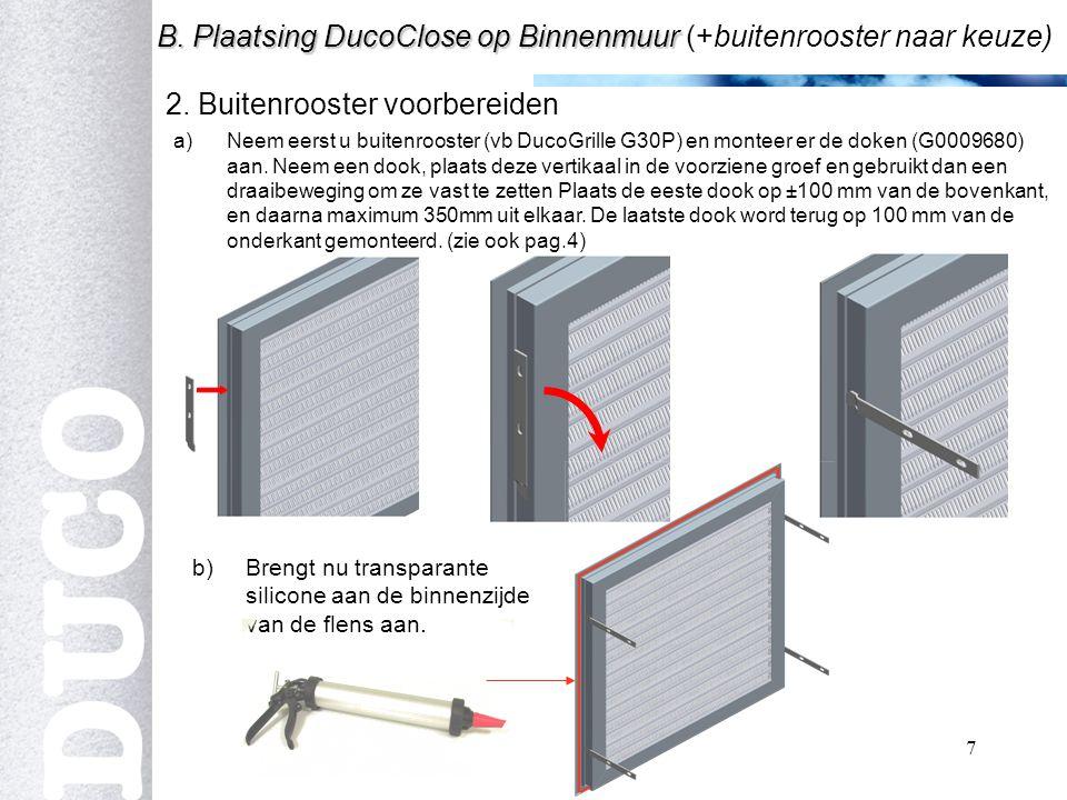 7 2.Buitenrooster voorbereiden B. Plaatsing DucoClose op Binnenmuur B.