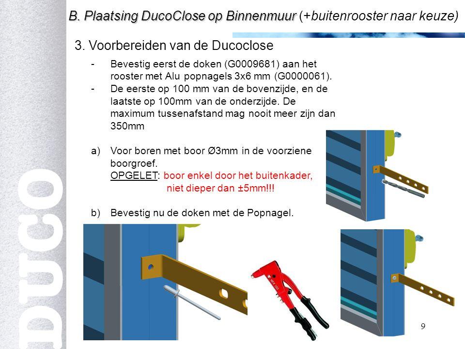 9 3.Voorbereiden van de Ducoclose B. Plaatsing DucoClose op Binnenmuur B.