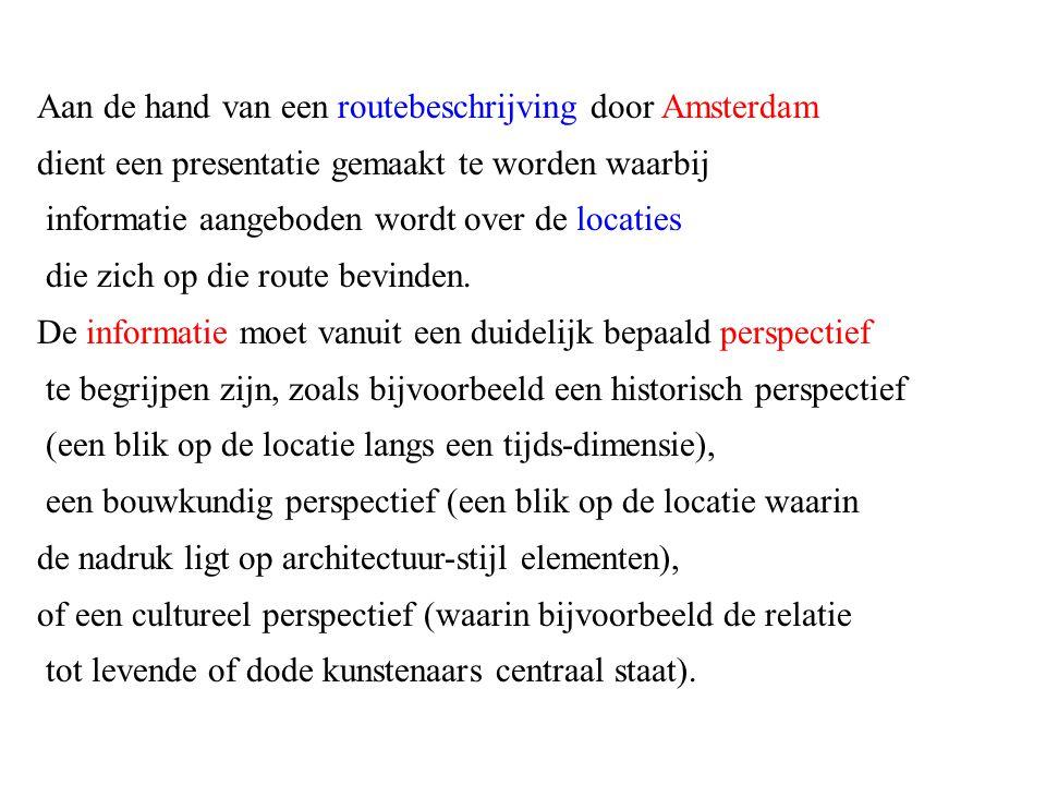 Aan de hand van een routebeschrijving door Amsterdam dient een presentatie gemaakt te worden waarbij informatie aangeboden wordt over de locaties die