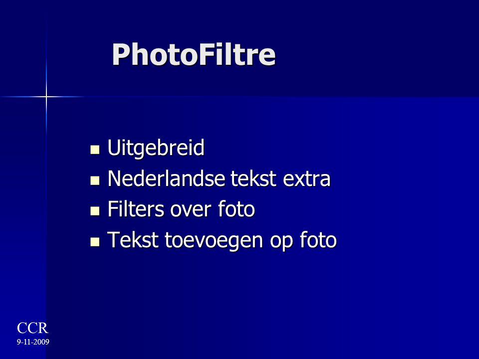 PhotoFiltre Uitgebreid Uitgebreid Nederlandse tekst extra Nederlandse tekst extra Filters over foto Filters over foto Tekst toevoegen op foto Tekst to