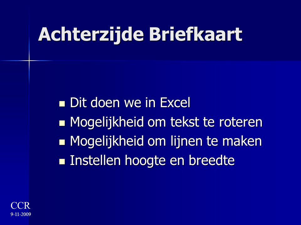 Achterzijde Briefkaart Dit doen we in Excel Dit doen we in Excel Mogelijkheid om tekst te roteren Mogelijkheid om tekst te roteren Mogelijkheid om lij