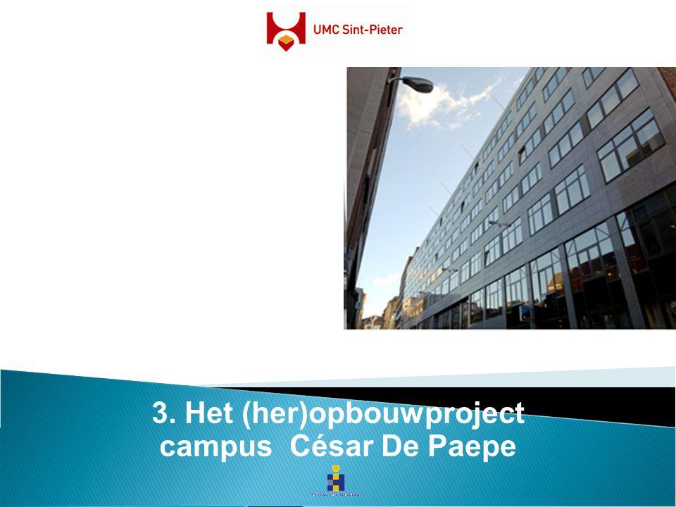 3. Het (her)opbouwproject campus César De Paepe