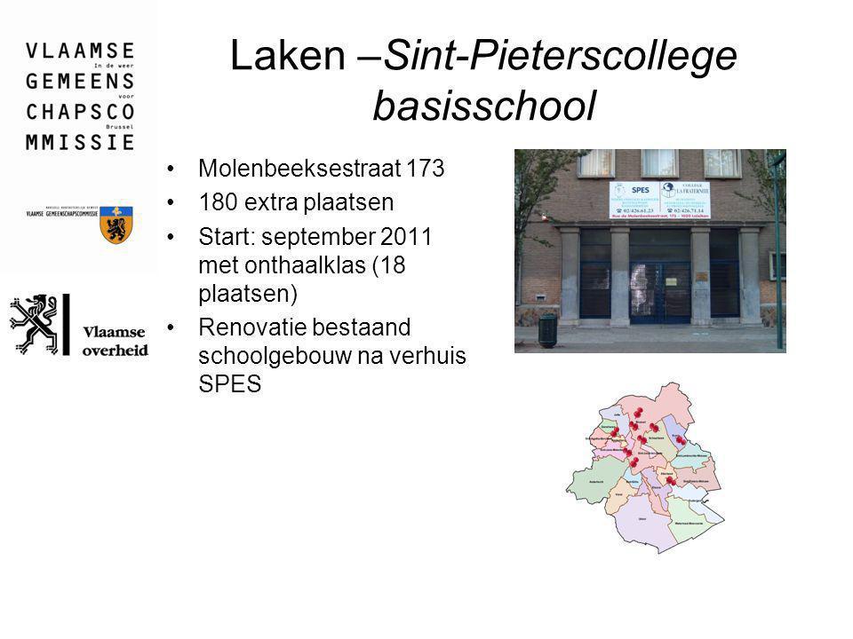 Laken –Sint-Pieterscollege basisschool Molenbeeksestraat 173 180 extra plaatsen Start: september 2011 met onthaalklas (18 plaatsen) Renovatie bestaand