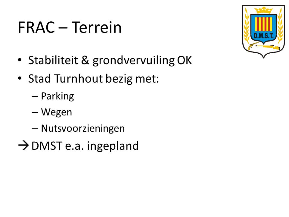 FRAC – Terrein Stabiliteit & grondvervuiling OK Stad Turnhout bezig met: – Parking – Wegen – Nutsvoorzieningen  DMST e.a. ingepland
