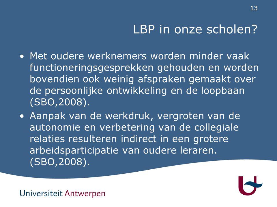 13 LBP in onze scholen? Met oudere werknemers worden minder vaak functioneringsgesprekken gehouden en worden bovendien ook weinig afspraken gemaakt ov