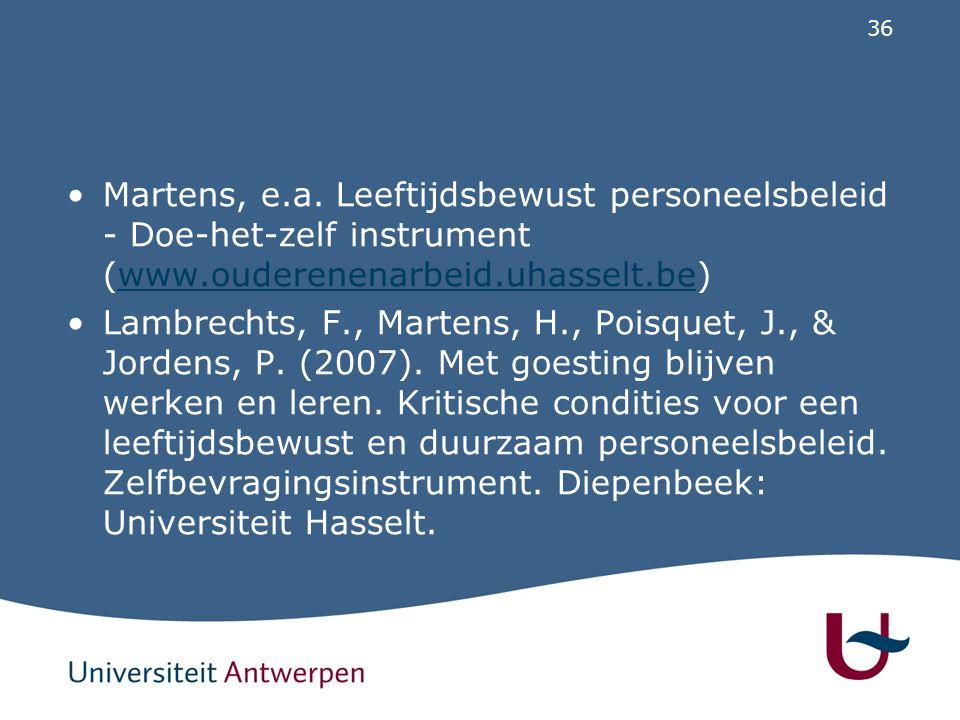 36 Martens, e.a. Leeftijdsbewust personeelsbeleid - Doe-het-zelf instrument (www.ouderenenarbeid.uhasselt.be)www.ouderenenarbeid.uhasselt.be Lambrecht