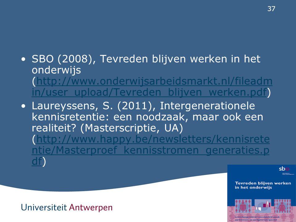 37 SBO (2008), Tevreden blijven werken in het onderwijs (http://www.onderwijsarbeidsmarkt.nl/fileadm in/user_upload/Tevreden_blijven_werken.pdf)http:/
