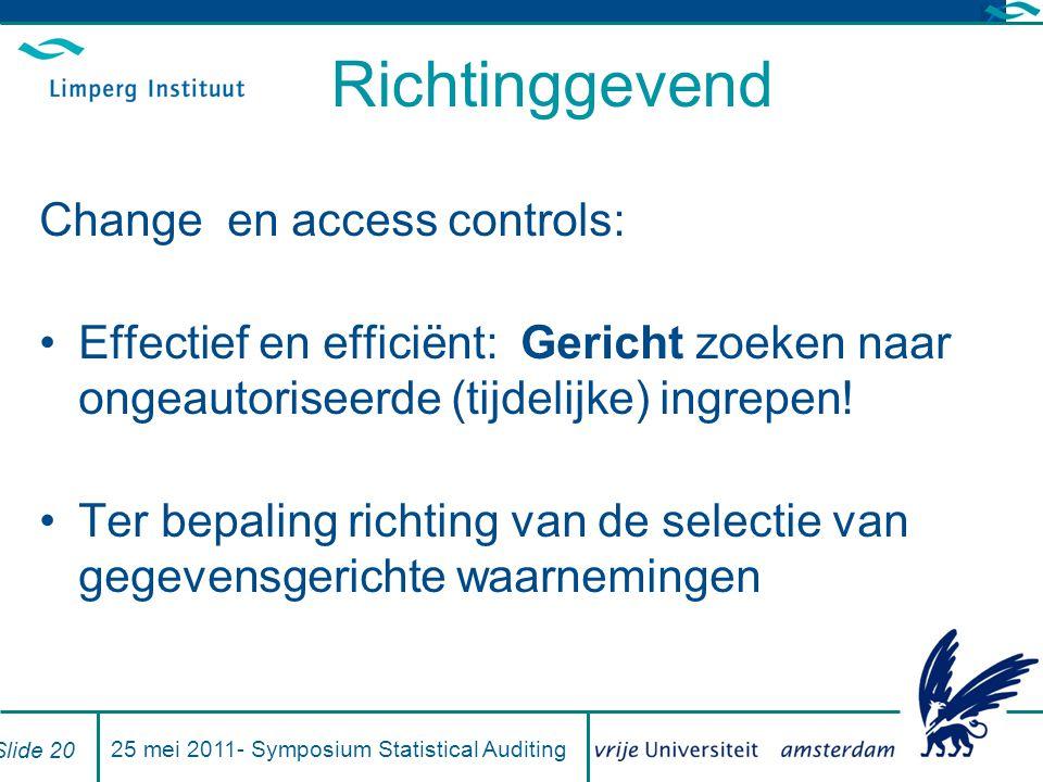 Richtinggevend Change en access controls: Effectief en efficiënt: Gericht zoeken naar ongeautoriseerde (tijdelijke) ingrepen.