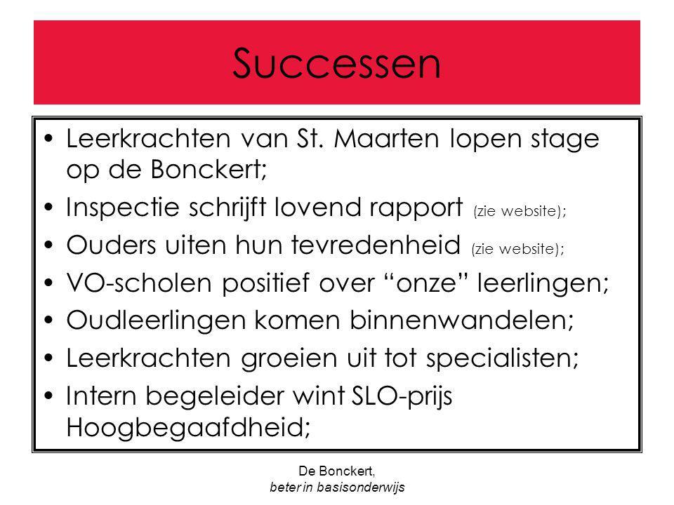 De Bonckert, beter in basisonderwijs Successen Leerkrachten van St. Maarten lopen stage op de Bonckert; Inspectie schrijft lovend rapport (zie website