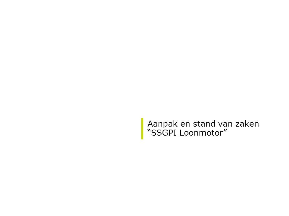 """Aanpak en stand van zaken """"SSGPI Loonmotor"""""""