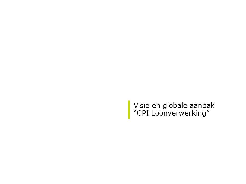 """Visie en globale aanpak """"GPI Loonverwerking"""""""