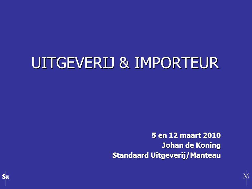 UITGEVERIJ & IMPORTEUR 5 en 12 maart 2010 Johan de Koning Standaard Uitgeverij/Manteau