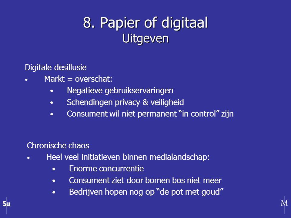 Digitale desillusie Markt = overschat: Negatieve gebruikservaringen Schendingen privacy & veiligheid Consument wil niet permanent in control zijn 8.