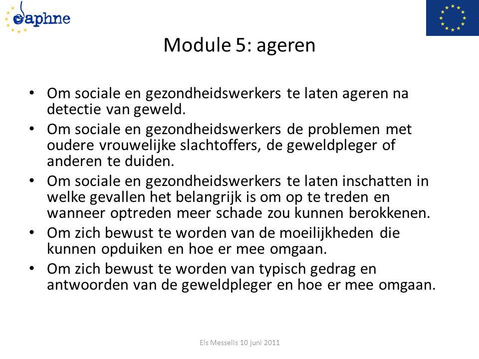 Module 5: ageren Om sociale en gezondheidswerkers te laten ageren na detectie van geweld.