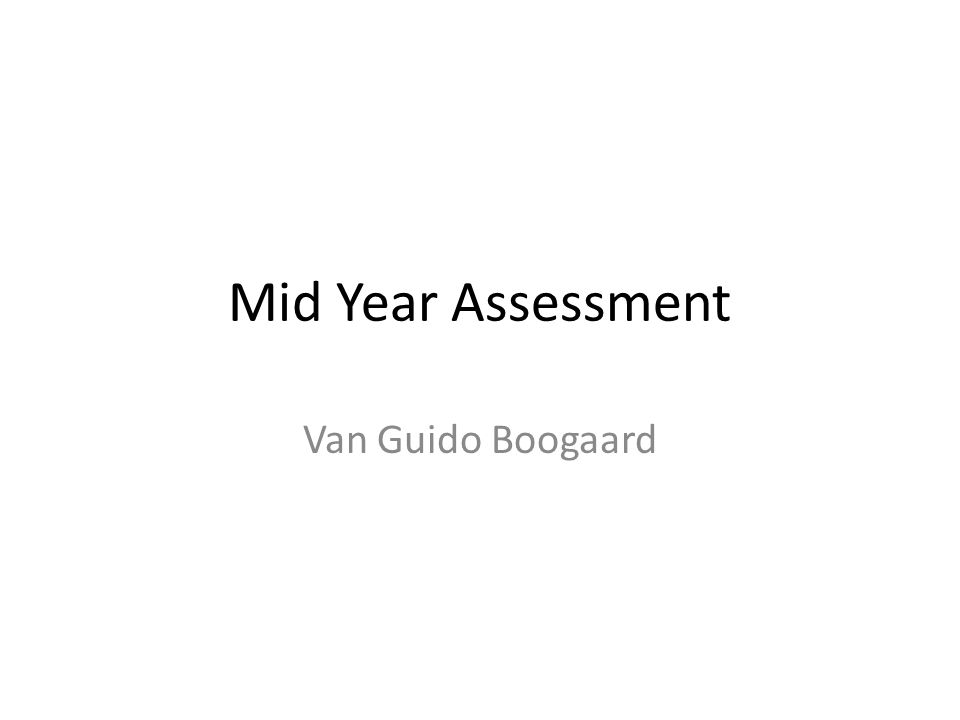 Mid Year Assessment Van Guido Boogaard