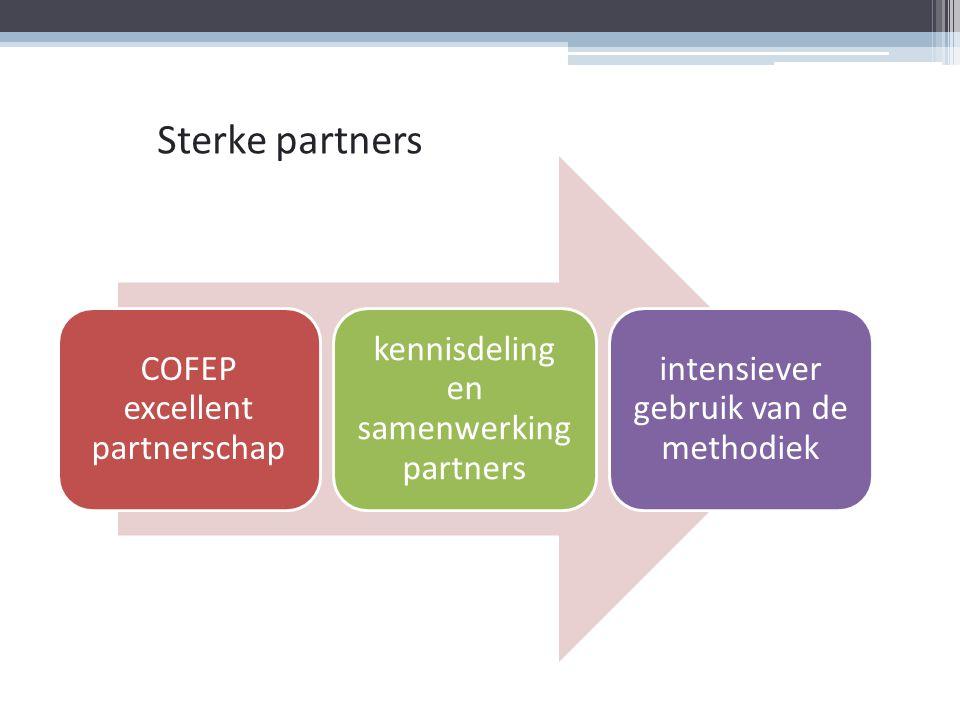 COFEP excellent partnerschap kennisdeling en samenwerking partners intensiever gebruik van de methodiek Sterke partners