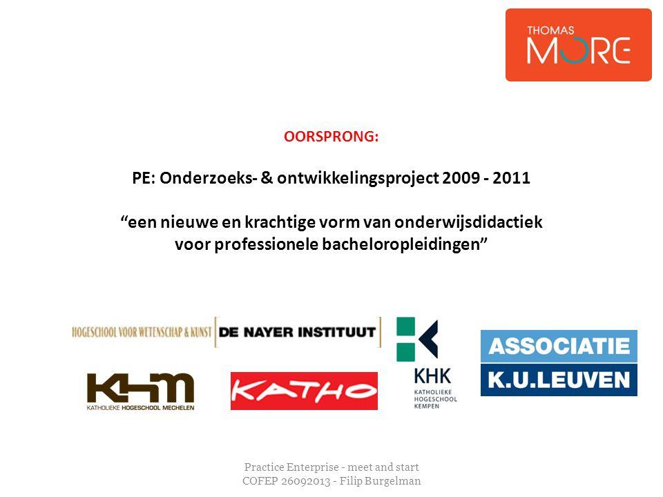 """Practice Enterprise - meet and start COFEP 26092013 - Filip Burgelman OORSPRONG: PE: Onderzoeks- & ontwikkelingsproject 2009 - 2011 """"een nieuwe en kra"""