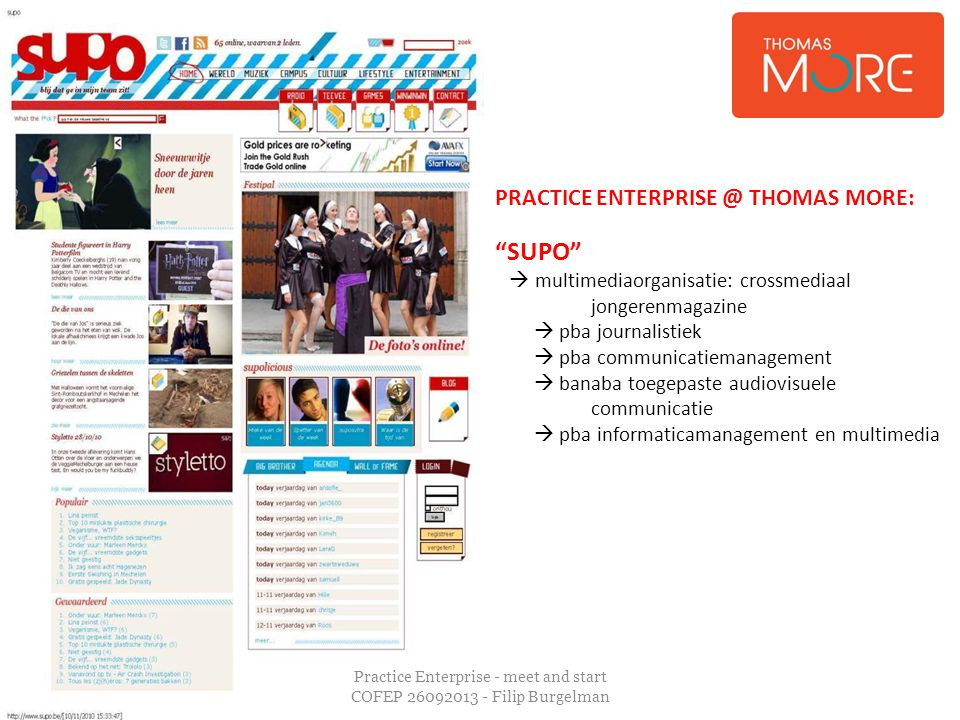 "Practice Enterprise - meet and start COFEP 26092013 - Filip Burgelman PRACTICE ENTERPRISE @ THOMAS MORE: ""SUPO""  multimediaorganisatie: crossmediaal"