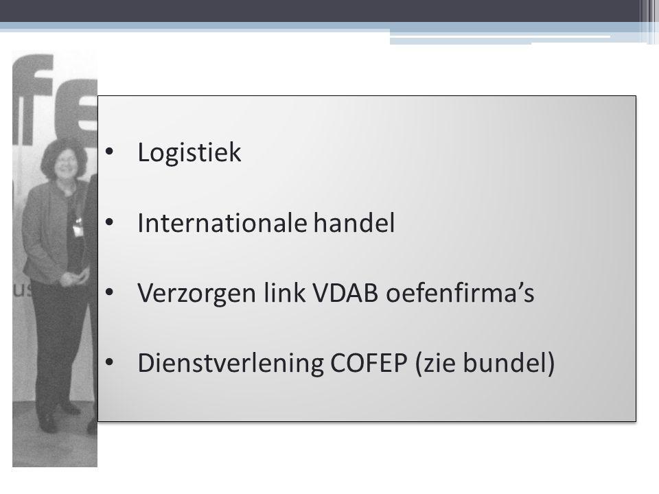 Logistiek Internationale handel Verzorgen link VDAB oefenfirma's Dienstverlening COFEP (zie bundel) Logistiek Internationale handel Verzorgen link VDA