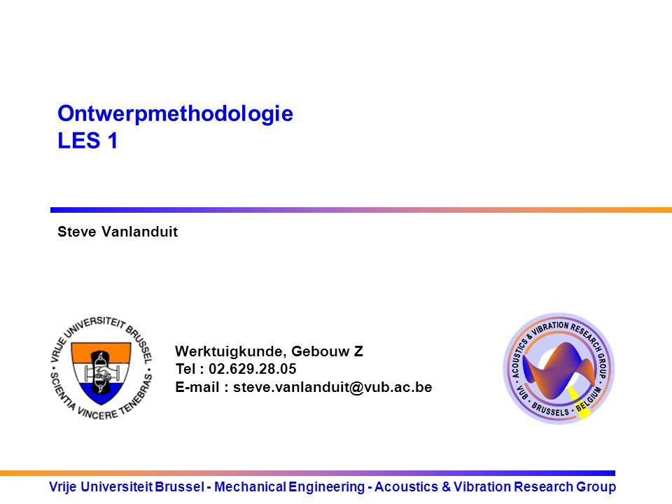 Vrije Universiteit Brussel - Mechanical Engineering - Acoustics & Vibration Research Group Types ontwerpproblemen Selectief ontwerp (Eng.: selection design) betreft de keuze van een of meer items uit een lijst van vergelijkbare items (vb.