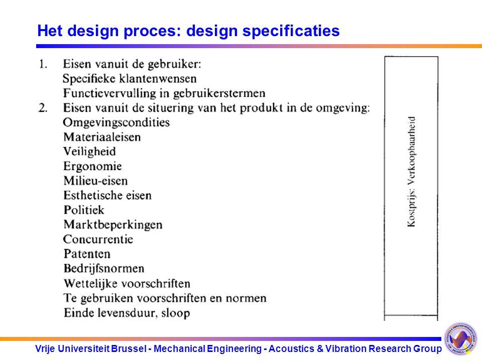 Vrije Universiteit Brussel - Mechanical Engineering - Acoustics & Vibration Research Group Het design proces: design specificaties