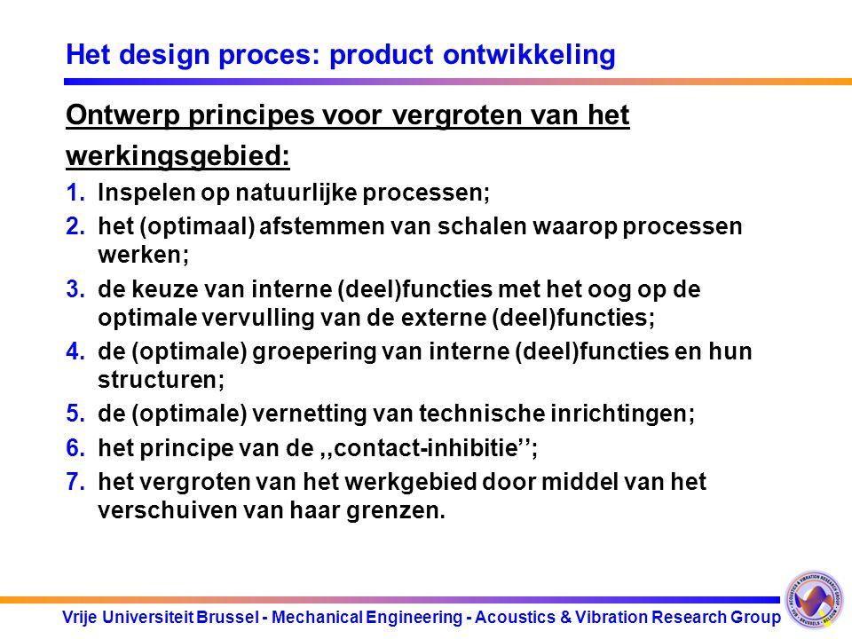 Vrije Universiteit Brussel - Mechanical Engineering - Acoustics & Vibration Research Group Het design proces: product ontwikkeling Ontwerp principes v