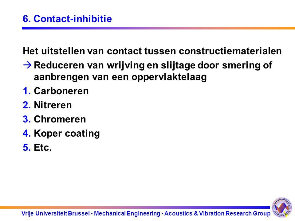 Vrije Universiteit Brussel - Mechanical Engineering - Acoustics & Vibration Research Group 6. Contact-inhibitie Het uitstellen van contact tussen cons