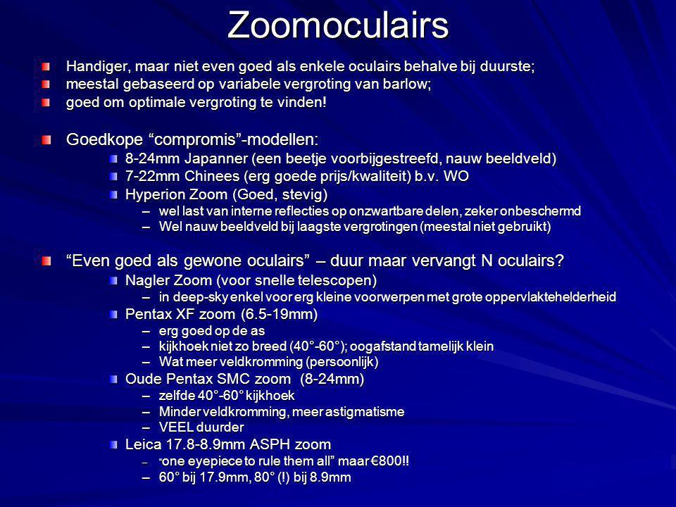 Zoomoculairs Handiger, maar niet even goed als enkele oculairs behalve bij duurste; meestal gebaseerd op variabele vergroting van barlow; goed om optimale vergroting te vinden.