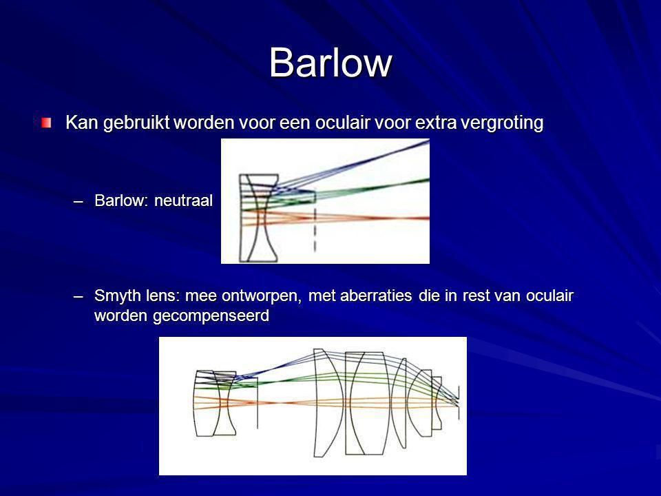 Nadelen (aparte) barlow Meer glas (nuanceren: ortho+barlow < TMB planetary!) Korte en sterke barlows: aberraties, vooral als ze goedkoop zijn Drielenzige barlows zijn niet beter; truukje om goede korte barlows te maken Grotere oogafstand bij lange oculairs Soms vignettering (in oculair, niet door de kleine barlowlens!) Allebei te verbeteren met nog een lensgroep: Powermate , TeleXtender Lomp en onpraktisch.