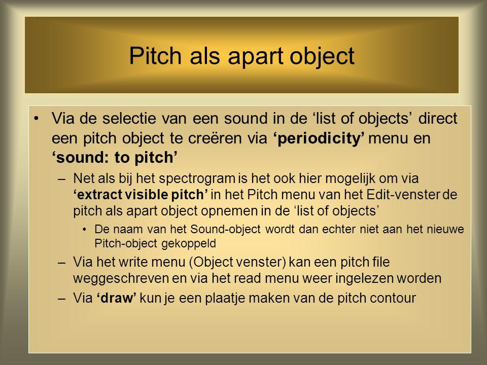Via 'get pitch' in het Pitch menu krijg je informatie over de pitch op de positie van de cursor Pitch Analyse Verder kun je in dit menu bijv. de max.