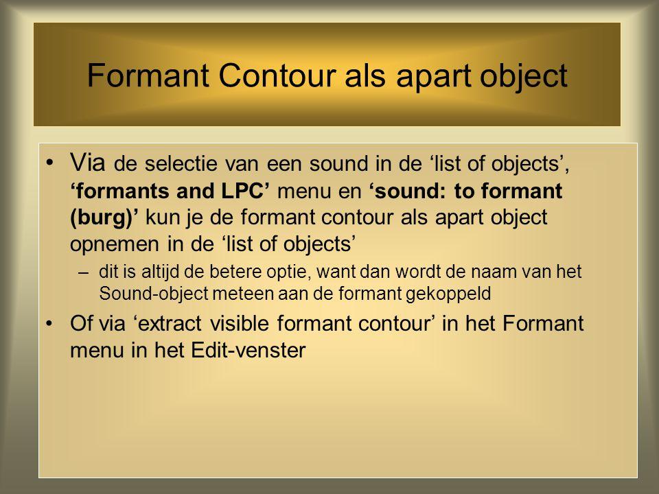Formant Analyse selecteer een sound in de 'list of objects' kies 'edit': sound editor scherm verschijnt met een spectro- gram met de formanten in rood