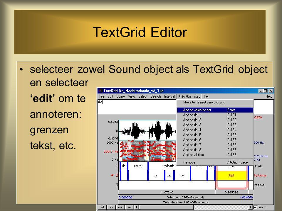 selecteer sound en kies 'Annotate' > toTextGrid' je creëert nu een lege TextGrid die even lang is als de soundfile geef de grid tiers namen door 'Mary
