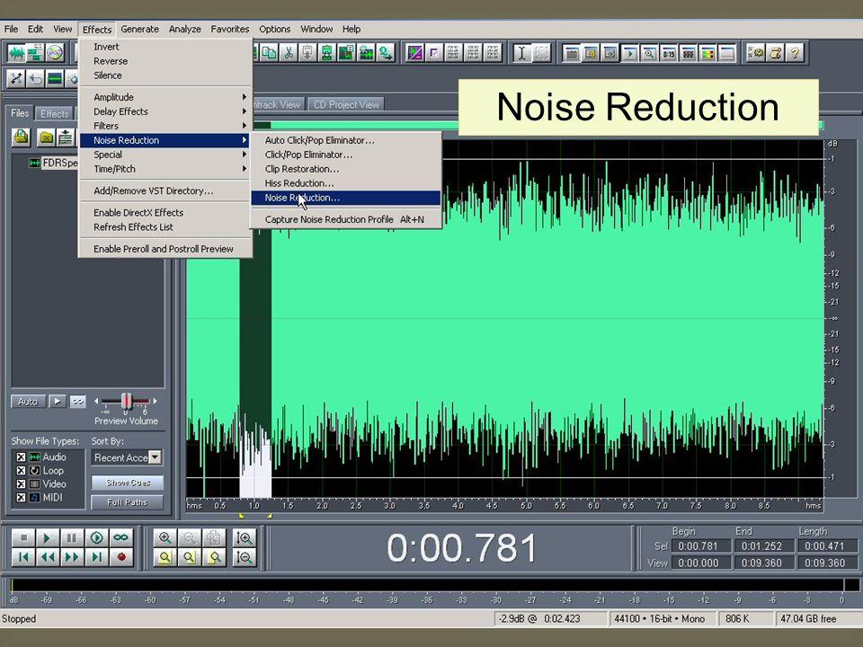 Noise Reduction Selecteer (alléén!) een stukje van de Noise.