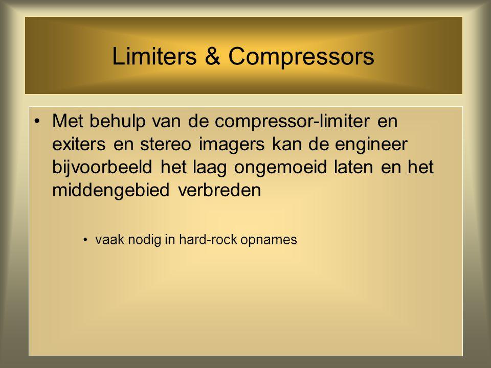 Limiters & Compressors Brick Wall Limiter laat niets door Compressor-Limiter geeft je de mogelijkheid bepaalde frequentiegebieden te bewerken en ander