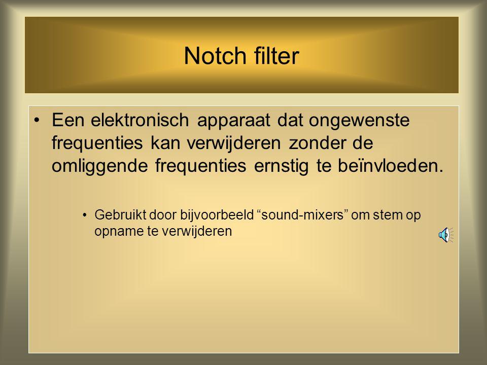 Noise gate Een elektronisch apparaat dat audiosignalen afsnijdt onder een door de technicus gekozen grens. Bijvoorbeeld: onder 5 dB.: handig om hum of