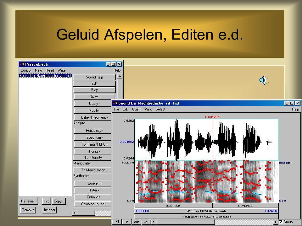 Geluid Afspelen, Editen e.d. Links: list of objects Rechts: wat je met het geluid doen kan