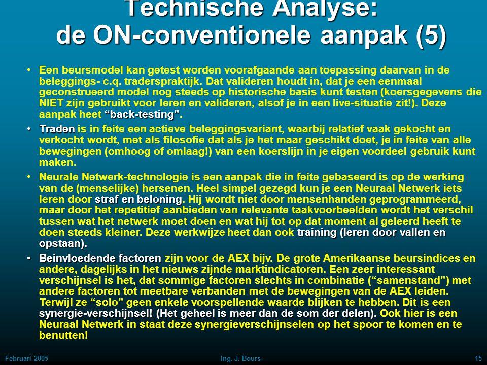 """Februari 200514Ing. J. Bours Technische Analyse: de ON-conventionele aanpak (4) """"model"""",""""voorspelling"""" en """"traden""""Nog even een nadere toelichting bij"""