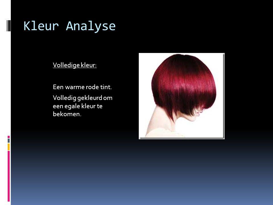 Kleur Analyse Volledige kleur: Een warme rode tint. Volledig gekleurd om een egale kleur te bekomen.
