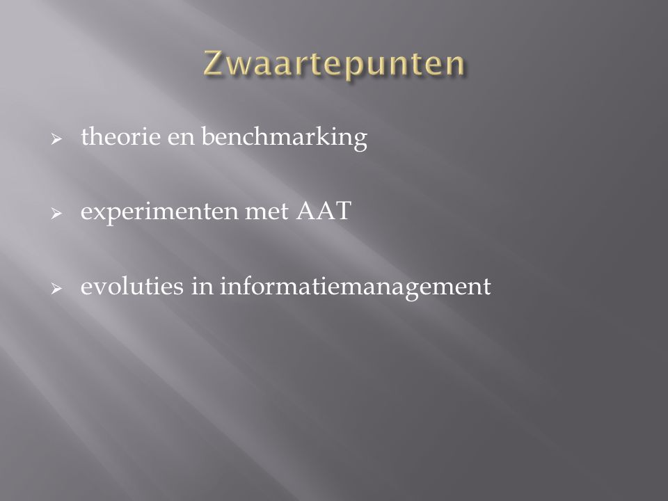 theorie en benchmarking  experimenten met AAT  evoluties in informatiemanagement