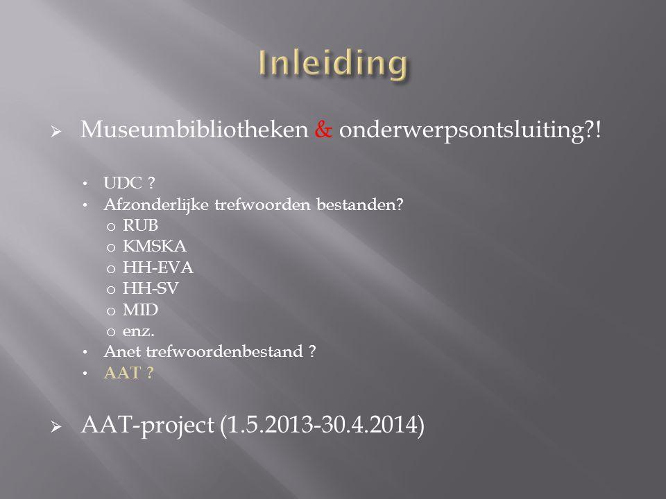 1.museumbibliotheken gebruiken AAT 2.steekproef matching SMT (Gestructureerde museumthesaurus) met AAT