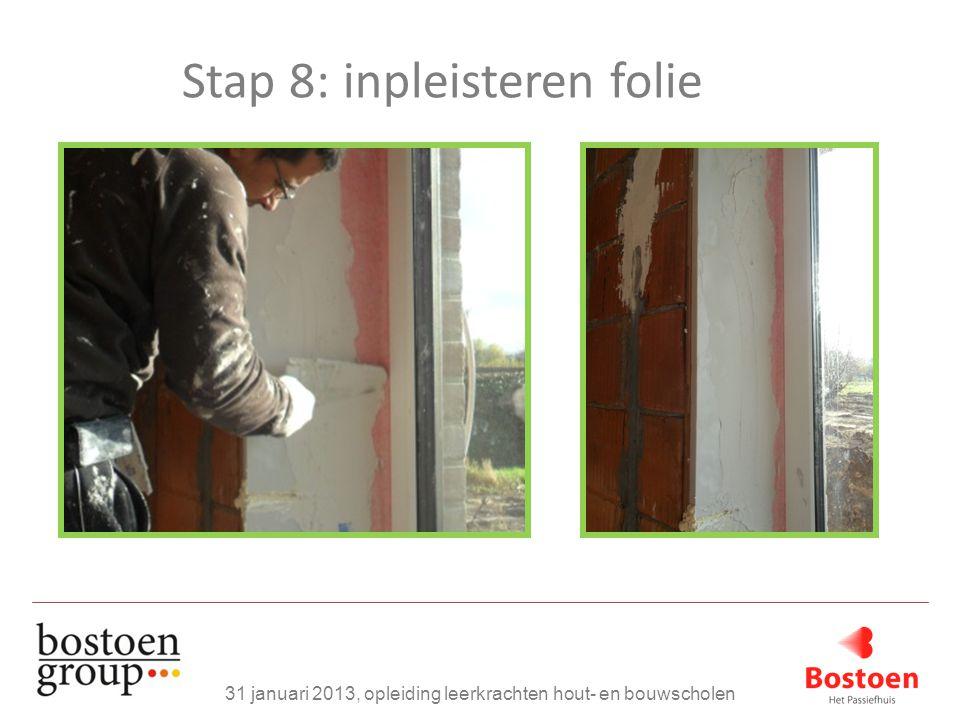 Stap 8: inpleisteren folie 31 januari 2013, opleiding leerkrachten hout- en bouwscholen
