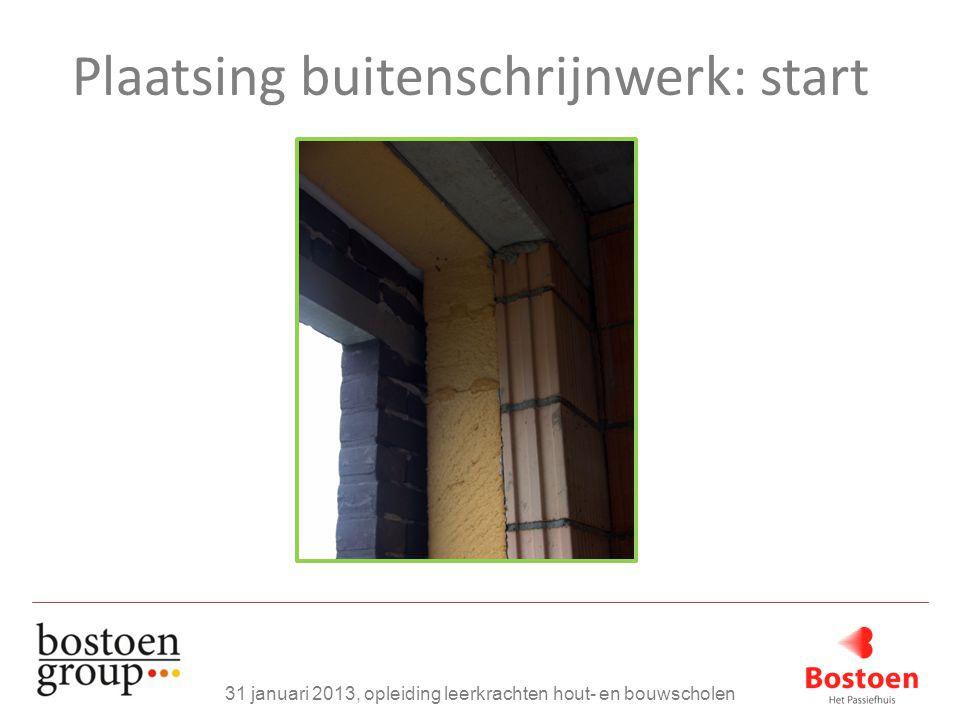 Plaatsing buitenschrijnwerk: start 31 januari 2013, opleiding leerkrachten hout- en bouwscholen