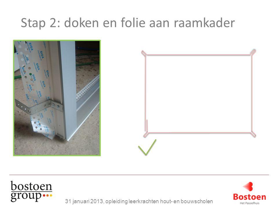 Stap 2: doken en folie aan raamkader 31 januari 2013, opleiding leerkrachten hout- en bouwscholen