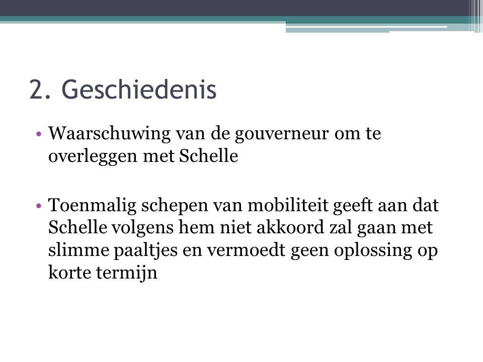 2. Geschiedenis Waarschuwing van de gouverneur om te overleggen met Schelle Toenmalig schepen van mobiliteit geeft aan dat Schelle volgens hem niet ak