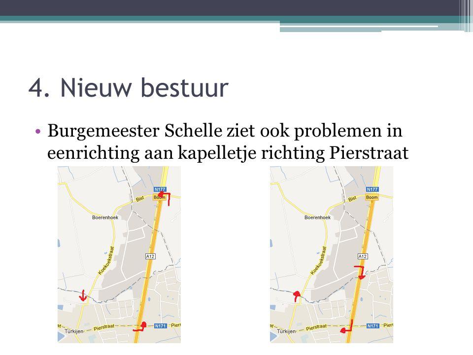 4. Nieuw bestuur Burgemeester Schelle ziet ook problemen in eenrichting aan kapelletje richting Pierstraat