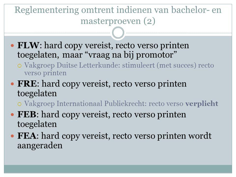 """Reglementering omtrent indienen van bachelor- en masterproeven (2) FLW: hard copy vereist, recto verso printen toegelaten, maar """"vraag na bij promotor"""