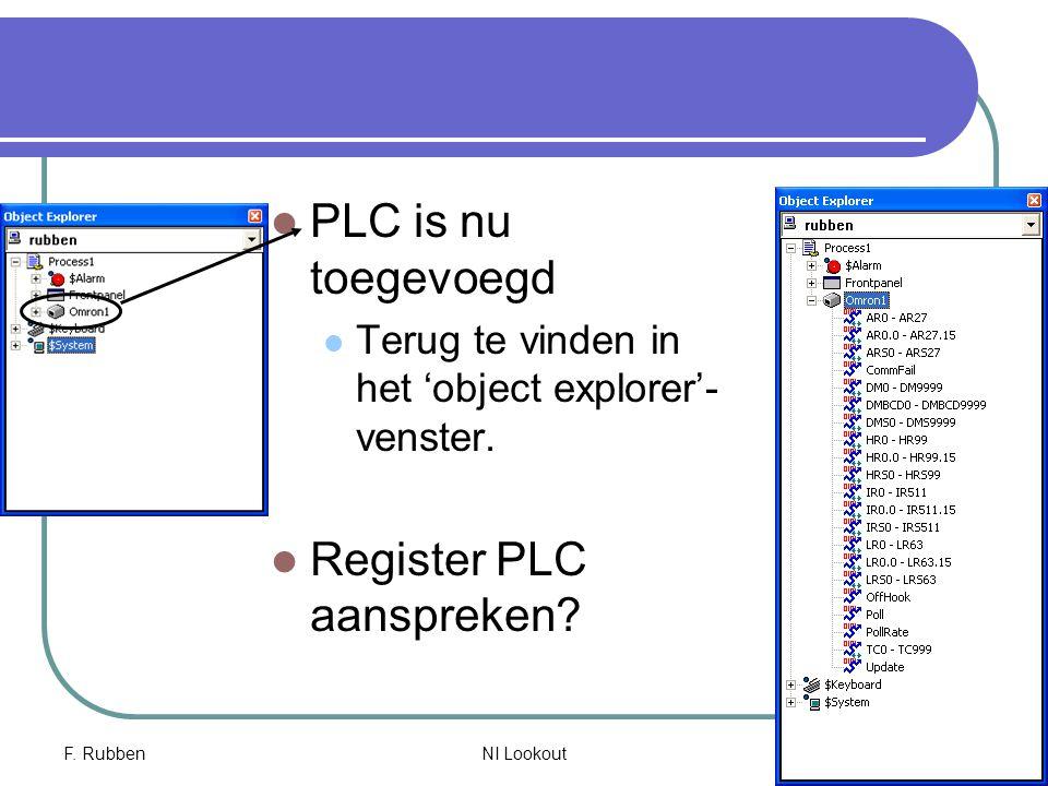 F. RubbenNI Lookout 17 PLC is nu toegevoegd Terug te vinden in het 'object explorer'- venster. Register PLC aanspreken?