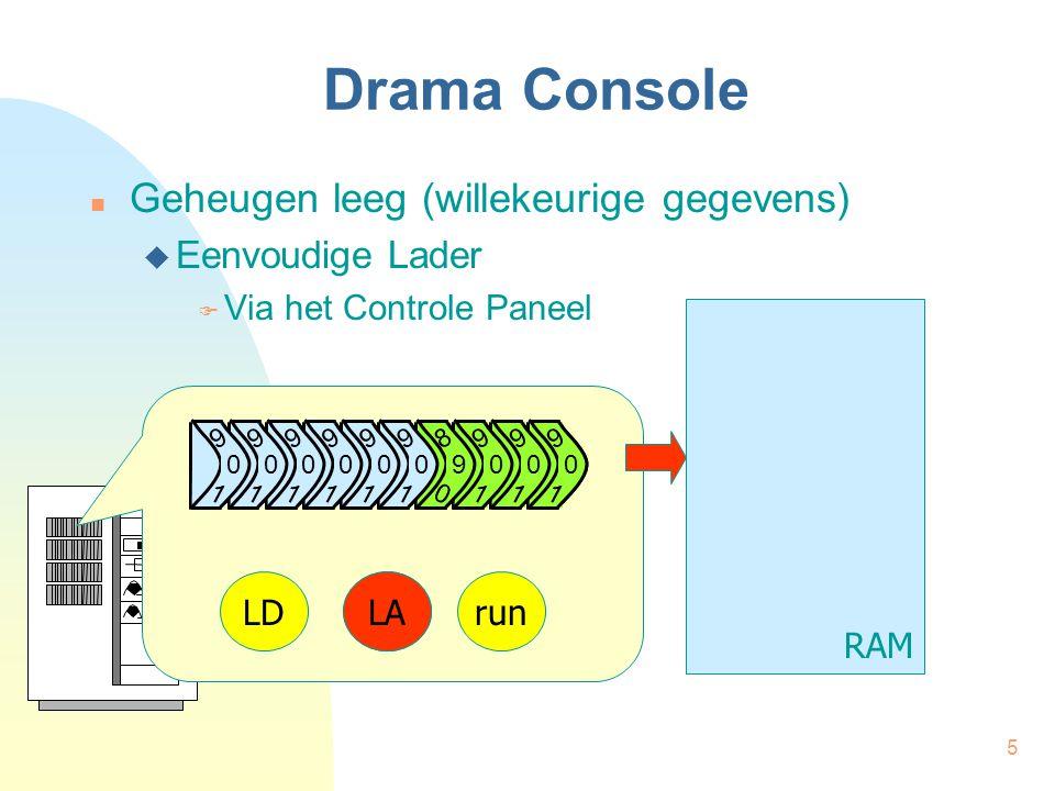 5 Drama Console Geheugen leeg (willekeurige gegevens)  Eenvoudige Lader  Via het Controle Paneel RAM 9 1 0 9 1 0 9 1 0 9 1 0 9 0 1 9 0 1 9 0 1 9 0 1 9 0 1 9 0 1 LDLArun LA 9 1 0 9 1 0 9 1 0 8 0 9 9 0 1 9 0 1 9 0 1 9 0 1 9 0 1 9 0 1