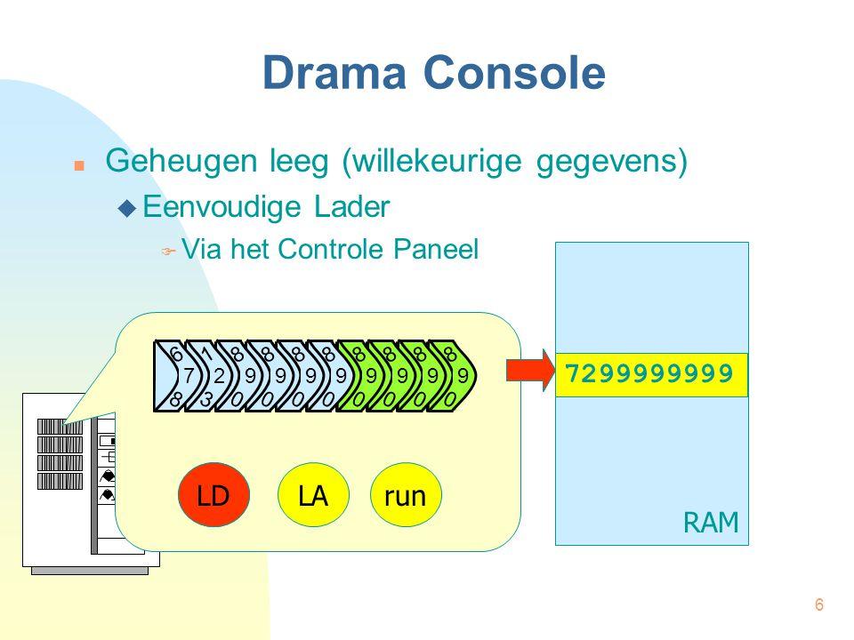 6 9 1 0 9 1 0 9 1 0 8 0 9 9 0 1 9 0 1 9 0 1 9 0 1 9 0 1 9 0 1 Drama Console Geheugen leeg (willekeurige gegevens)  Eenvoudige Lader  Via het Controle Paneel RAM LDLArun 7299999999 LD 8 0 9 8 0 9 8 0 9 8 0 9 8 0 9 8 0 9 8 0 9 8 0 9 1 3 2 6 8 7