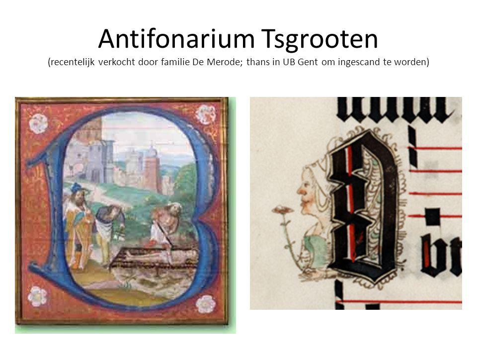 Antifonarium Tsgrooten (recentelijk verkocht door familie De Merode; thans in UB Gent om ingescand te worden)